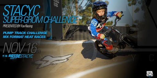 STACYC Super-Grom Challenge - Presented by Fox Racing