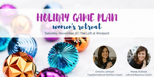 Holiday Game Plan: A Women's Retreat