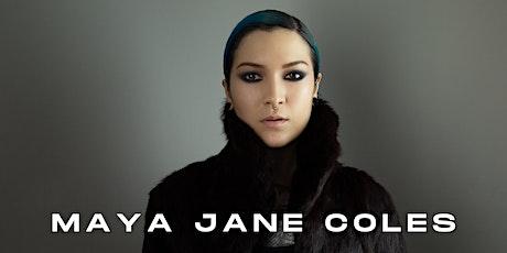 MAYA JANE COLES at 1015 FOLSOM tickets
