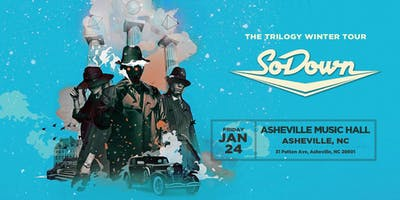 SoDown 'THE TRILOGY WINTER TOUR' | Asheville Music Hall