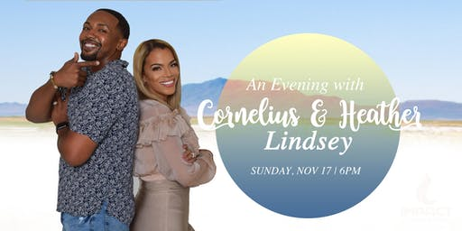 An Evening with Cornelius and Heather Lindsey