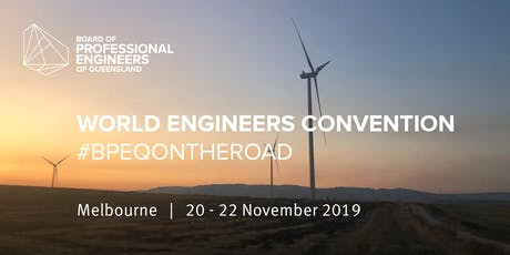 #BPEQontheroad: World Engineers Convention 2019 tickets
