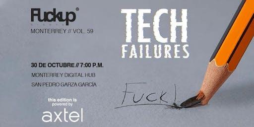 Fuckup Nights Monterrey Vol. 59 Tech Failures