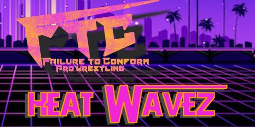 FTC wrestling presents: Heat Wavez