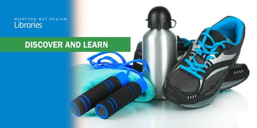 Be Your Own Personal Trainer - Arana Hills Library