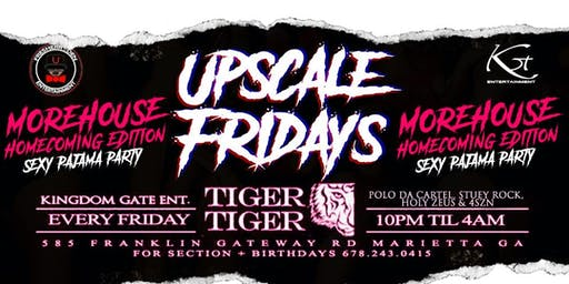 October 25th 2019 Come Turn up with us @TigerTigerAtl #UpscaleFridays/Sexy