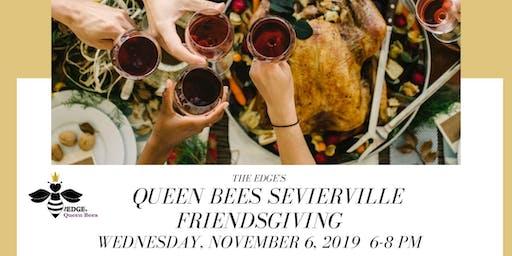 The EDGE's Queen Bees Sevierville Friendsgiving