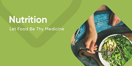 Nutrition: Let Food Be Thy Medicine tickets