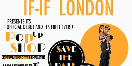 IF-IF LONDON'S OFFICIAL DEBUT & POP-UP SHOP