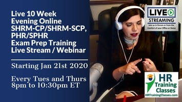 10 Week LIVE Evening Online PHR, SPHR, SHRM-CP, SHRM-SCP Exam Prep Webinar