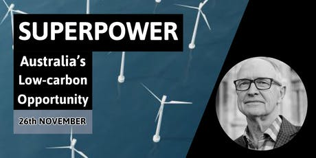 SUPERPOWER: Australia's Low-carbon Opportunity with Prof. Ross Garnaut tickets