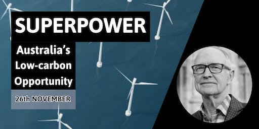 SUPERPOWER: Australia's Low-carbon Opportunity with Prof. Ross Garnaut