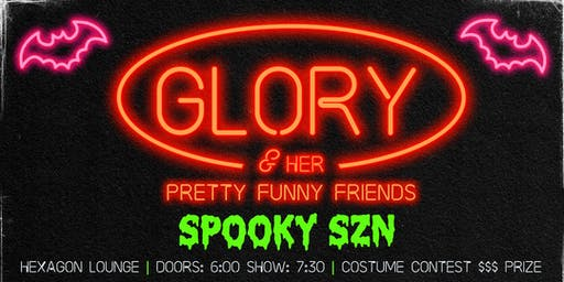 GLORY & HER PRETTY FUNNY FRIENDS, LIVE STAND-UP IN HARLEM (HALLOWEEN ED.)