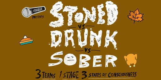 Stoned vs Drunk vs Sober - A Standup Comedy Showcase Nov. 15