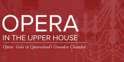 Opera in the Upper House starring Brisbane City Opera