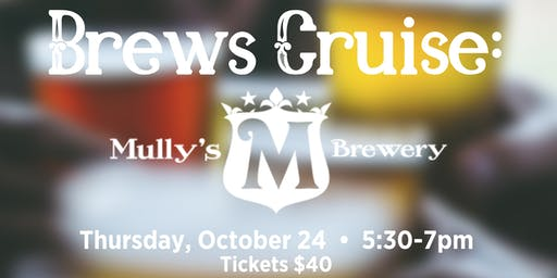CANCELED Brews Cruise: Mully's Brewery
