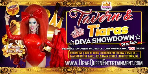 Tavern & Tiaras Drag Show - 1st Annual Diva Showdown!