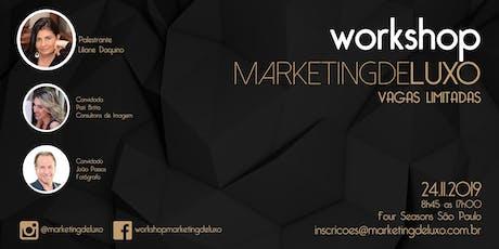Workshop Marketing de Luxo ingressos