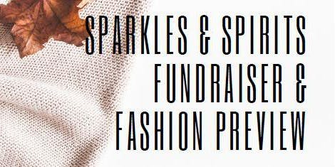 Sparkles & Spirits Fundraiser & Fashion Preview