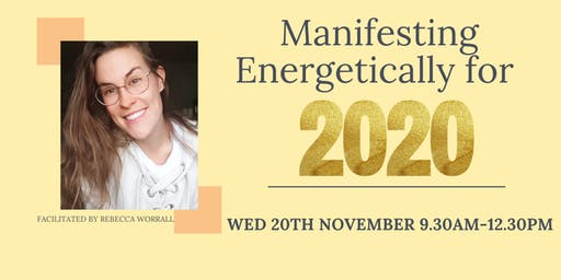 Manifesting energetically for 2020 Workshop