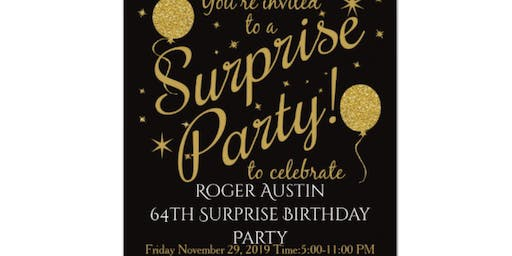 It's going to be an EPIC Event/Surprise 64th Birthday Party for Roger