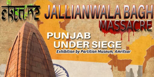 Jallianwala Bagh Massacre - Punjab Under Siege Photographic Exhibition