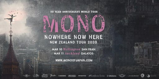 "Mono ""Nowhere Now Here"" NZ Tour - Wellington"