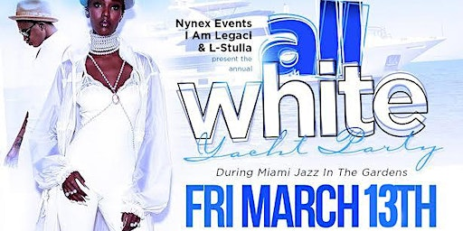 MIAMI NICE 2020 ANNUAL ALL WHITE YACHT PARTY TO START JAZZ IN THE GARDENS WEEKEND