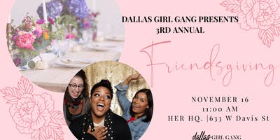 3rd Annual Dallas Girl Gang Friendsgiving Brunch