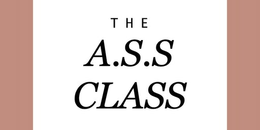 THE A.S.S CLASS