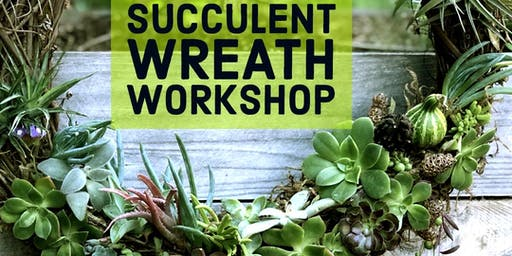Succulent Wreath Making Workshop