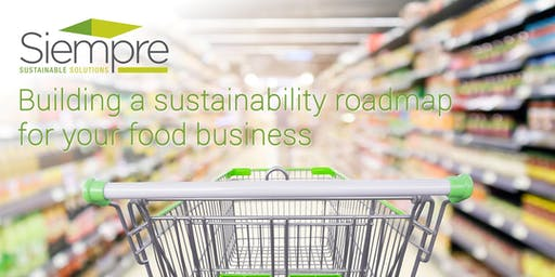Building a Sustainability Road Map for Your Food Business