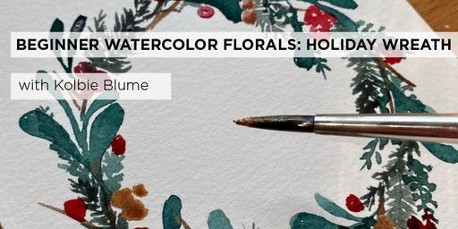 Beginner Watercolor Florals: Holiday Wreath with Kolbie Blume