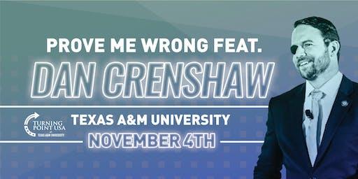 Dan Crenshaw Prove Me Wrong at Texas A&M University
