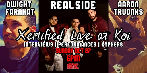 Xertified: Live at Koi ft. Realside, Dwight Farahat, Aaron Truonks
