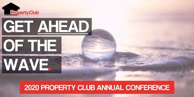 """""""Get Ahead of the Wave"""" Property Club 26th Annual Conference 