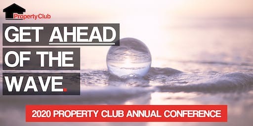 """Get Ahead of the Wave"" Property Club 26th Annual Conference 