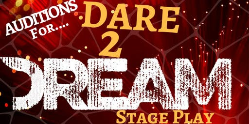 Dare2Dream Stage Play Audition