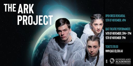Year 10 Theatre Ensemble : The Ark Project (Open Dress Rehearsal)