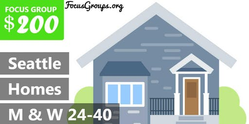 Focus Group on Homes in Seattle – $200