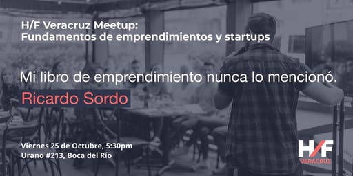 H/F Veracruz Meetup: Fundamentos de Emprendimientos y Startups