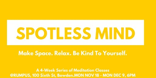 Spotless Mind: A 4-week Meditation Series on Relaxation & Kindness