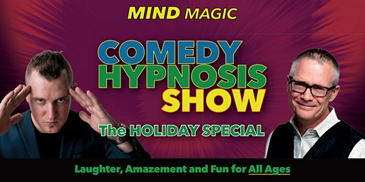 Comedy Hypnotist Show - Holiday Family Special