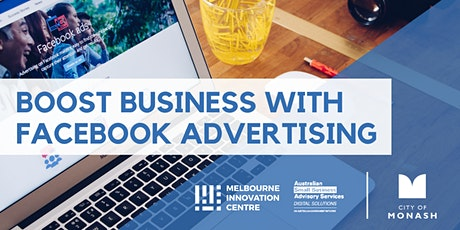 Boost Business with Facebook Advertising - Monash  tickets