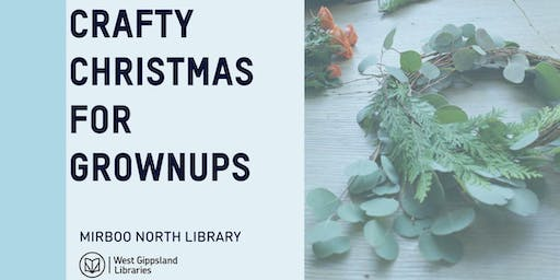 Crafty Christmas for grownups at Mirboo North Library