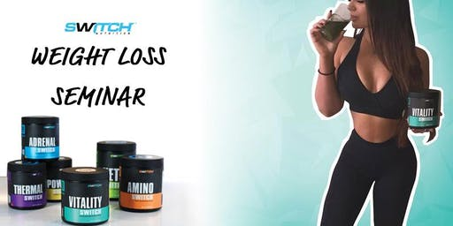 Weight Loss Seminar by Switch Nutrition and Fat Burners Only