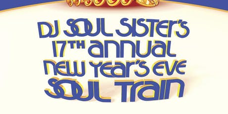 DJ Soul Sister's 17th Annual New Year's Eve Soul Train tickets