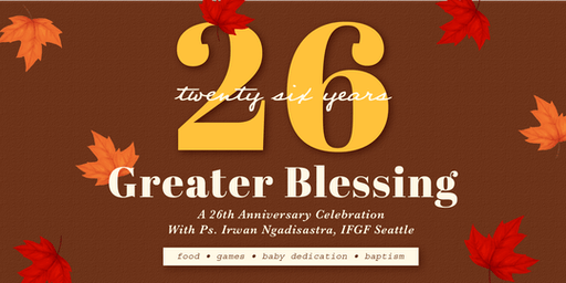 Greater Promise: IFGF Pinole 26th Anniversary