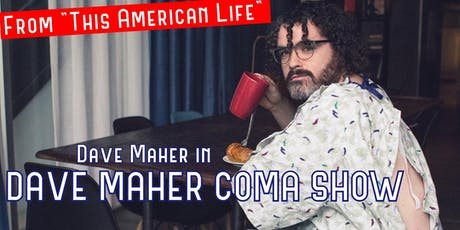Dave Maher Coma Show at Drkmttr tickets