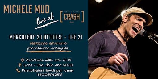 Michele Mud live al Crash Roma